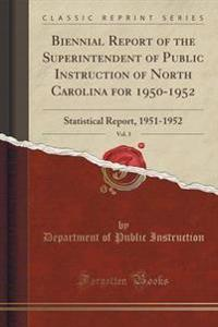 Biennial Report of the Superintendent of Public Instruction of North Carolina for 1950-1952, Vol. 3