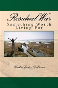 Residual War: Something Worth Living for