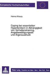 Coping Bei Essentiellen Hypertonikern in Abhaengigkeit Von Verhaltenstraining, Angstbewaeltigungsstil Und Aergerausdruck