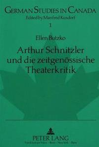 Arthur Schnitzler Und Die Zeitgenoessische Theaterkritik