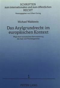Das Asylgrundrecht Im Europaeischen Kontext