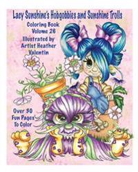 Lacy Sunshine's Hobgobbies and Sunshine Trolls Coloring Book: Whimsical Coloring Fun Heather Valentin's Big Eyes Adult and Children's Volume 25