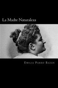 La Madre Naturaleza (Spanish Edition)