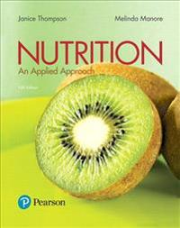 Nutrition: An Applied Approach Plus Mastering Nutrition with Mydietanalysis with Pearson Etext -- Access Card Package