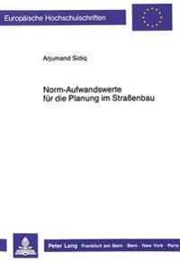 Norm-Aufwandswerte Fuer Die Planung Im Strassenbau