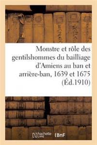 Monstre Et R�le Des Gentilshommes Du Bailliage d'Amiens Au Ban Et Arri�re-Ban, 1639 Et 1675