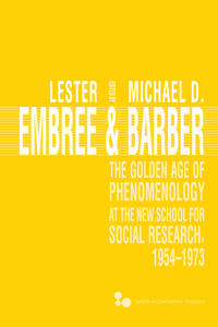The Golden Age of Phenomenology at the New School for Social Research 1954-1973