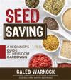 Seed Saving: A Beginner's Guide to Heirloom Gardening