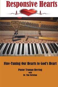 Responsive Hearts: Fine-Tuning Our Hearts to God's Heart