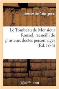 Le Tombeau de Monsieur Rouxel, Recueilli de Plusieurs Doctes Personnages