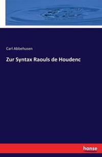 Zur Syntax Raouls de Houdenc