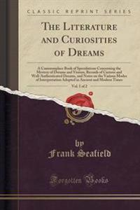 The Literature and Curiosities of Dreams, Vol. 1 of 2