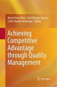 Achieving Competitive Advantage Through Quality Management