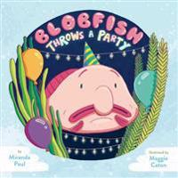 Blobfish Throws a Party