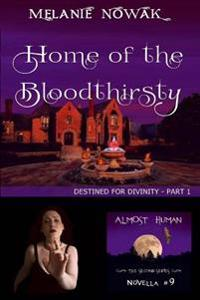 Home of the Bloodthirsty: (Destined for Divinity - Part 1)