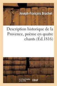Description Historique de la Provence, Po me En Quatre Chants