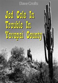 Jed Cole in Trouble in Yavapai County