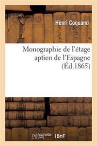 Monographie de L'Etage Aptien de L'Espagne