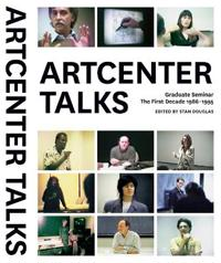 Artcenter Talks: Graduate Seminar, the First Decade 1986-1995