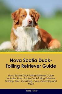 Nova Scotia Duck-Tolling Retriever Guide Nova Scotia Duck-Tolling Retriever Guide Includes