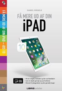 Få mere ud af din iPad - iOS 10