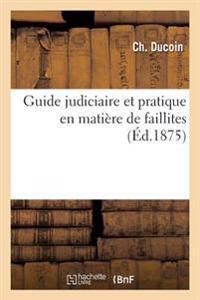 Guide Judiciaire Et Pratique En Matiere de Faillites