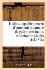 de L'Hydrosudopathie, Ou Nouveau Moyen D'Entretenir Sa Sante Et de Guerir, Eau Froide, Transpiration