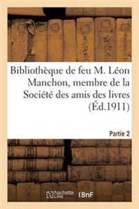 Bibliotheque de Feu M. Leon Manchon, Membre de la Societe Des Amis Des Livres, Partie 2