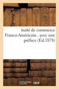 Traite de Commerce Franco-Americain . Avec Une Preface