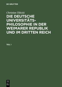 Die deutsche Universitatsphilosophie in der Weimarer Republik und im Dritten Reich