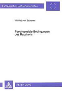 Psychosoziale Bedingungen Des Rauchens: Sekundaerstatistische Analysen Von Querschnittserhebungen Zum Tabakrauchen Zum Verstaendnis Der Veraenderung V
