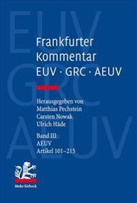 Frankfurter Kommentar Zu Euv, Grc Und Aeuv: Band 3: Aeuv, Artikel 101-215