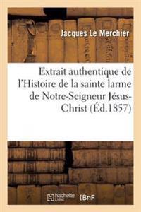 Extrait Authentique de L'Histoire de La Sainte Larme de Notre-Seigneur Jesus-Christ