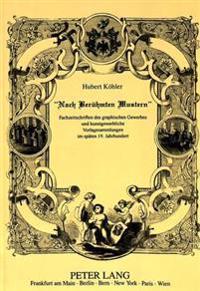 -Nach Beruehmten Mustern-: Fachzeitschriften Des Graphischen Gewerbes Und Kunstgewerbliche Vorlagesammlungen Im Spaeten 19. Jahrhundert