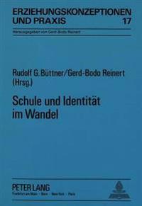 Schule Und Identitaet Im Wandel: Biographien Und Begebenheiten Aus Dem Schulalltag Zum Thema Identitaetsentwicklung