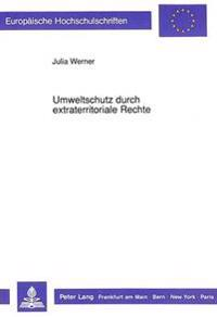 Umweltschutz Durch Extraterritoriale Rechte: Das Equal Right of Access and Non-Discrimination