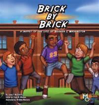 Brick by Brick: A Snippet of the Life of Booker T. Washington