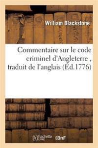 Commentaire Sur Le Code Criminel D'Angleterre, Traduit de L'Anglais de Guillaume Blackstone