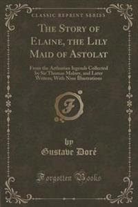 The Story of Elaine, the Lily Maid of Astolat