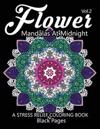 Flower Mandalas at Midnight Vol.3: Black Pages Adult Coloring Books Design Art Color Therapy