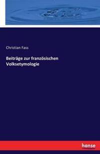 Beitrage Zur Franzosischen Volksetymologie