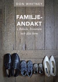 Familjeandakt - i Bibeln, historien och ditt hem