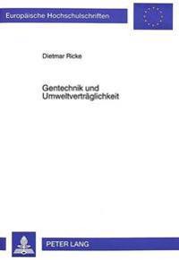 Gentechnik Und Umweltvertraeglichkeit: Die Umweltvertraeglichkeitspruefung ALS Mittel Der Foerderung Der Gentechnik?