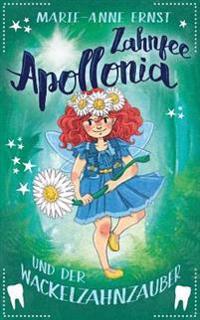 Zahnfee Apollonia Und Der Wackelzahnzauber