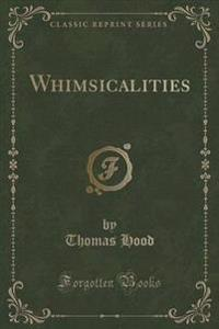 Whimsicalities (Classic Reprint)