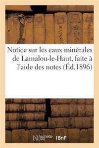 Notice Sur Les Eaux Minerales de Lamalou-Le-Haut, Faite A L'Aide Des Notes