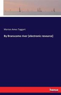 By Branscome River [Electronic Resource]