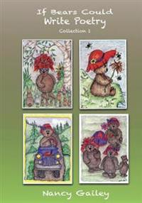 If Bears Could Write Poetry Collection 1