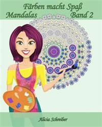 Färben Macht Spaß - Mandalas - Band 2: 25 Erholsame Mandalas