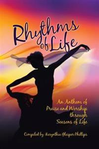 Rhythms of Life: An Anthem of Praise and Worship Through Seasons of Life